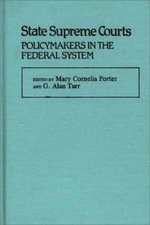 State Supreme Courts : Policymakers in the Federal System - Mary Cornelia Porter