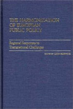 The Harmonization of European Public Policies : Regional Responses to Transnational Changes - Leon Horwitz