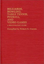 Billiards, Bowling, Table Tennis, Pinball and Video Games : Bibliography