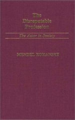 The Disreputable Profession : Actor in Society - R. Kohansky