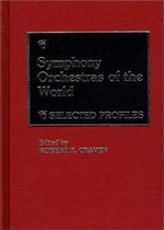 Symphony Orchestras of the World : Selected Profiles