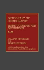 Dictionary of Demography : Terms, Concepts and Institutions v. 1 - William Petersen