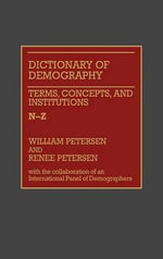 Dictionary of Demography : Terms, Concepts and Institutions v. 2 - William Petersen