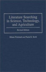 Literature Searching in Science, Technology and Agriculture : Revised Edition - Eileen Pritchard
