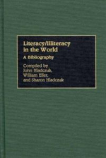 Literacy/Illiteracy in the World : A Bibliography - John Hladczuk