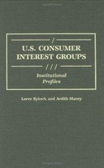 US Consumer Interest Groups : Institutional Profiles - Loree Bykerk