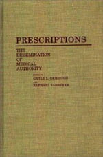 Prescriptions : Dissemination of Medical History - Gayle L. Ormiston