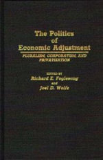The Politics of Economic Adjustment : Pluralism, Corporation and Privatization