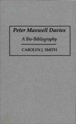 Peter Maxwell Davies : A Bio-bibliography - Carolyn J. Smith