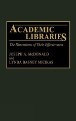 Academic Libraries : The Dimensions of Their Effectiveness - Joseph A. McDonald