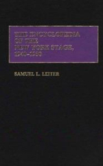 The Encyclopedia of the New York Stage, 1940-1950 1940-1950 - Samuel L. Leiter