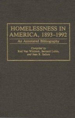 Homelessness in America, 1893-1992 : An Annotated Bibliography