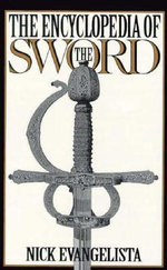 The Encyclopedia of the Sword - Nick Evangelista