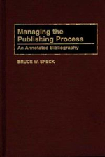 Managing the Publishing Process : An Annotated Bibliography