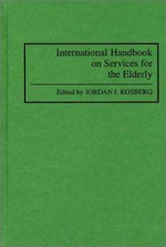 International Handbook on Services for the Elderly : Comprehensive Reviews of Clinical Research