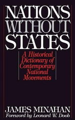 Nations without States : Historical Dictionary of Contemporary National Movements - James Minahan