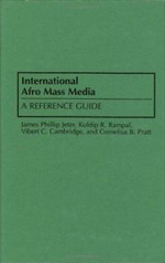 International Afro Mass Media : A Reference Guide - James Phillip Jeter