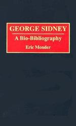 George Sidney : A Bio-bibliography