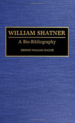 William Shatner : A Bio-bibliography - Dennis William Hauck