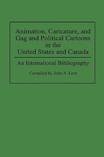 Animation, Caricature and Gag and Political Cartoons in the United States and Canada : An International Bibliography