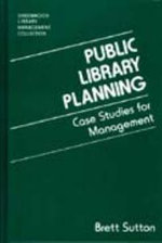 Public Library Planning : Case Studies for Management - Brett Sutton