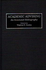 Academic Advising : An Annotated Bibliography