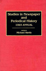 Studies in Newspaper and Periodical History : 1993 Annual