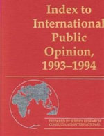 Index to International Public Opinion 1993-94 : Attention, Choice and Public Policy