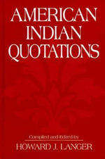 American Indian Quotations : An Index to Proverbs in the Works of Sir Winston C...