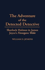 The Adventure of the Detected Detective : Sherlock Holmes in James Joyce's