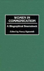 Women in Communication : A Biographical Sourcebook