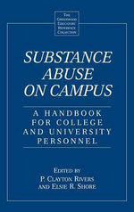 Substance Abuse on Campus : A Handbook for College and University Personnel