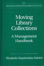 Moving Library Collections : A Management Handbook - Elizabeth Chamberlain Habich