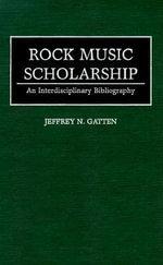 Rock Music Scholarship : An Interdisciplinary Bibliography