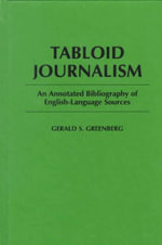 Tabloid Journalism : An Annotated Bibliography of English-language Sources