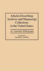 Articles Describing Archives and Manuscript Collections in the United States : An Annotated Bibliography