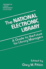 The National Electronic Library : A Guide to the Future for Library Managers