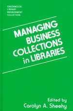 Managing Business Collections in Libraries : Greenwood Library Management Collection