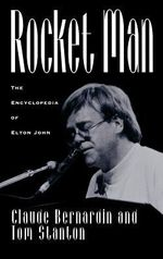 Rocket Man : Encyclopedia of Elton John - Claude Bernardin