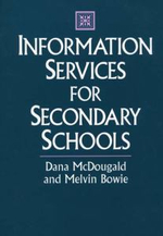 Information Services for Secondary Schools : Greenwood Professional Guides in School Librarianship, - Dana McDougald