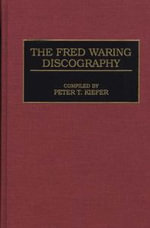 The Fred Waring Discography : Discographies S.