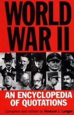 World War II : An Encyclopedia of Quotations