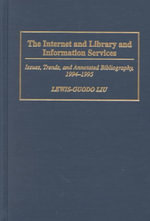 The Internet and Library and Information Services : Issues, Trends and Annotated Bibliography, 1994-95