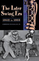 The Later Swing Era, 1942-1955 : Lawrence McClellan - Lawrence McClellan