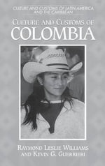 Culture and Customs of Colombia - Raymond Leslie Williams