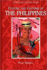 Culture and Customs of the Philippines Culture and Customs of the Philippines - Paul A. Rodell
