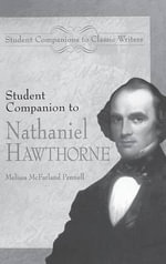 Student Companion to Nathaniel Hawthorne - Melissa McFarland Pennell