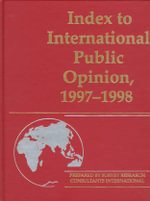 Index to International Public Opinion 1997-98 : The National Issues Convention Experiment in Polit...