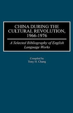 China During the Cultural Revolution, 1966-76 : A Selected Bibliography of English Language Works