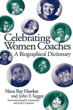 Celebrating Woman Coaches : A Biographical Dictionary - Nena Rey Hawkes